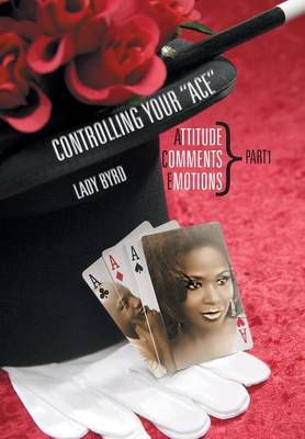 Controlling Your Ace: Attitude, Comments, Emotions Part1 (Hardback)