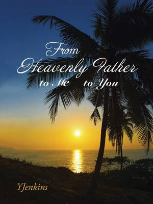 From Heavenly Father to Me to You (Paperback)