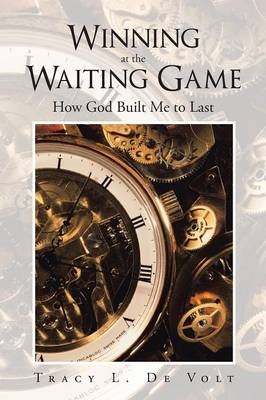 Winning at the Waiting Game: How God Built Me to Last (Paperback)