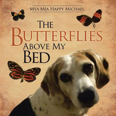 The Butterflies Above My Bed (Paperback)