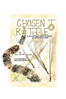 Chosen to Rattle: A Story about David Wiggins, a Hometown Hero (Paperback)