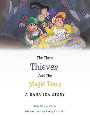 The Three Thieves and the Magic Tears: A Nana Ida Story (Paperback)