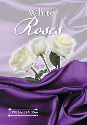 White Roses (Hardback)