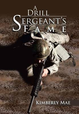 A Drill Sergeant's Fame (Hardback)