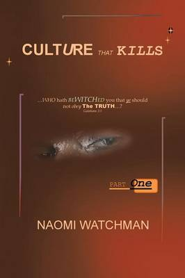 Culture That Kills: Who Hath Bewitched You That Ye Should Not Obey the Truth? (Galatians 3:1) (Paperback)