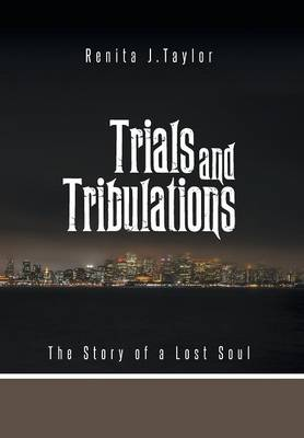 Trials and Tribulations: The Story of a Lost Soul (Hardback)