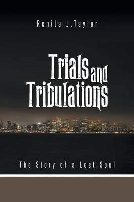 Trials and Tribulations: The Story of a Lost Soul (Paperback)