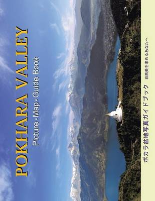 Pokhara Valley: Picture * Map * Guide Book (Paperback)