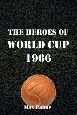 The Heroes of World Cup 1966 (Paperback)