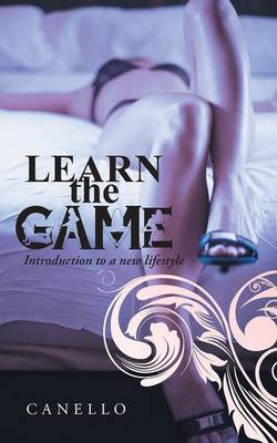 Learn the Game: Introduction to a New Lifestyle (Paperback)