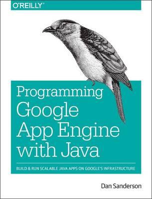 Programming Google App Engine with Java (Paperback)