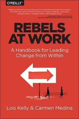 Rebels at Work (Paperback)