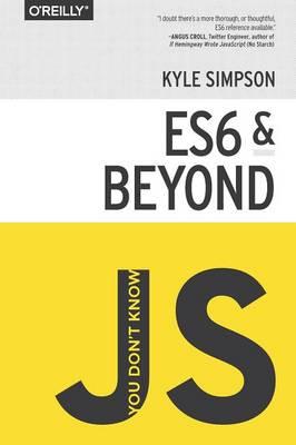 You Don't Know JS - ES6 & Beyond (Paperback)