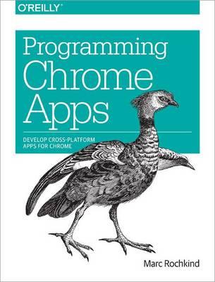 Programming Chrome Apps (Paperback)