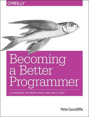 Becoming a Better Programmer (Paperback)