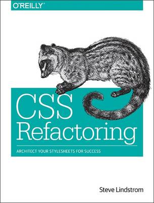 CSS Refactoring: Architect Your Stylesheets for Success (Paperback)
