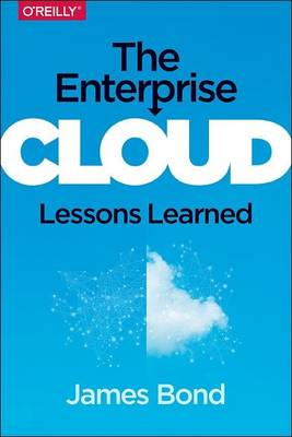 The Enterprise Cloud: Lessons Learned (Paperback)