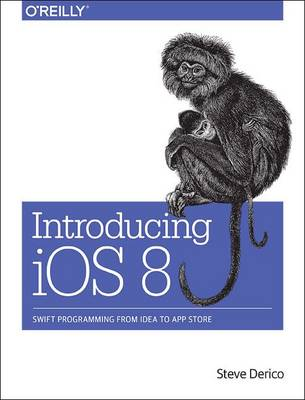 Introducing iOS 8: Swift Programming from Idea to App Store (Paperback)
