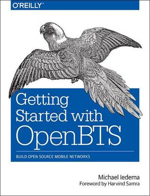 Getting Started with OpenBTS (Paperback)