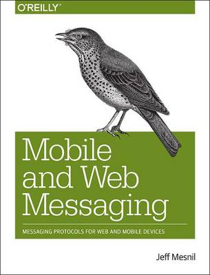 Mobile and Web Messaging (Paperback)
