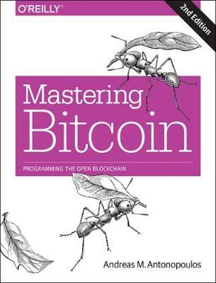 Mastering Bitcoin 2e (Paperback)