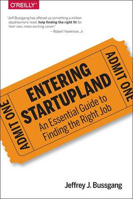 Entering Startupland: An Essential Guide to Finding the Right Startup Job (Paperback)
