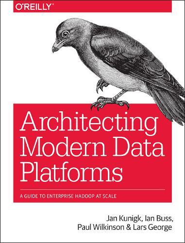 Architecting Modern Data Platforms (Paperback)