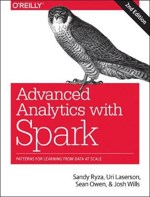 Advanced Analytics with Spark: Patterns for Learning from Data at Scale (Paperback)