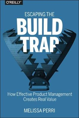 Escaping the Build Trap (Paperback)