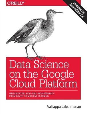 Data Science on the Google Cloud Platform (Paperback)