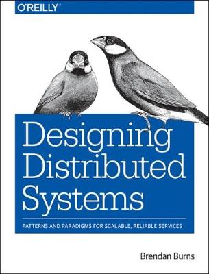 Designing Distributed Systems (Paperback)