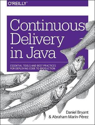 Continuous Delivery in Java (Paperback)