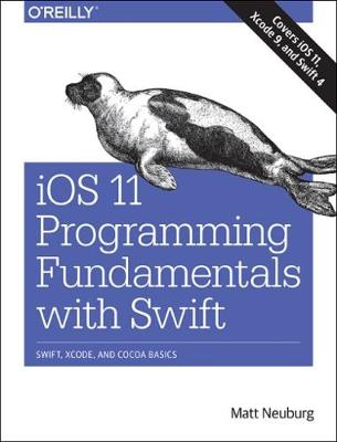 iOS 11 Programming Fundamentals with Swift (Paperback)