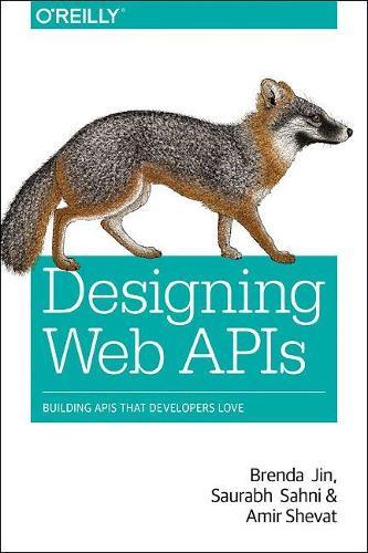 Designing Web APIs: Building APIs That Developers Love (Paperback)