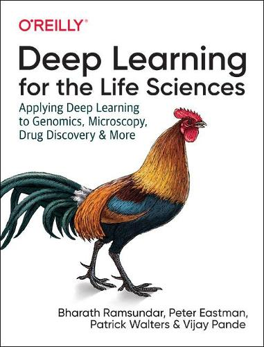 Deep Learning for the Life Sciences: Applying Deep Learning to Genomics, Microscopy, Drug Discovery, and More (Paperback)