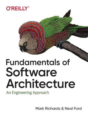 Fundamentals of Software Architecture: An Engineering Approach (Paperback)