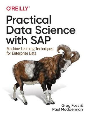 Practical Data Science with SAP: Machine Learning Techniques for Enterprise Data (Paperback)