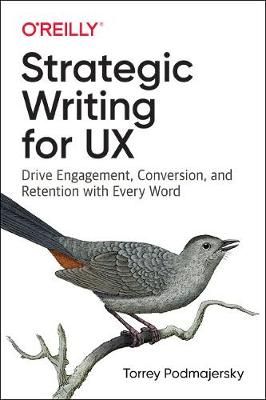 Strategic Writing for UX: Drive Engagement, Conversion, and Retention with Every Word (Paperback)