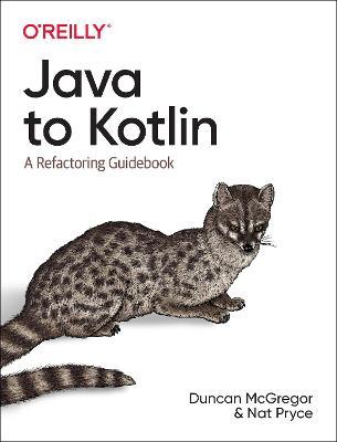Java to Kotlin: A Refactoring Guidebook (Paperback)