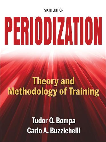 Periodization-6th Edition: Theory and Methodology of Training (Hardback)