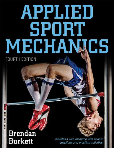 Applied Sport Mechanics 4th Edition with Web Resource (Paperback)