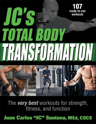 JC's Total Body Transformation: The very best workouts for strength, fitness, and function (Paperback)