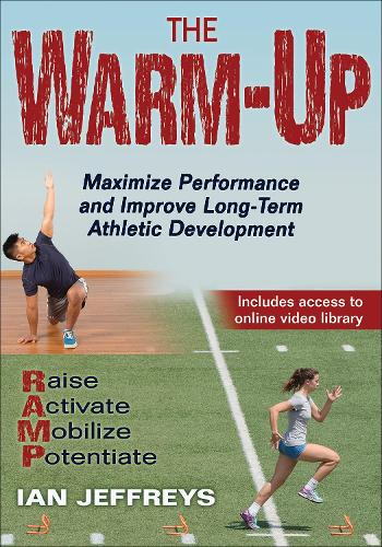 The Warm-Up: Maximize Performance and Improve Long-Term Athletic Development (Paperback)