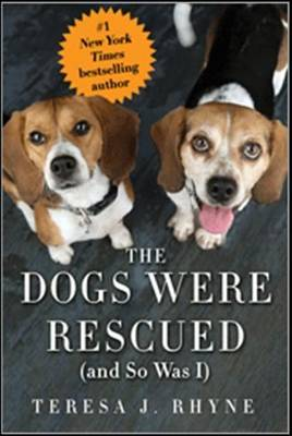 Dogs Were Rescued (and So Was I) (Paperback)