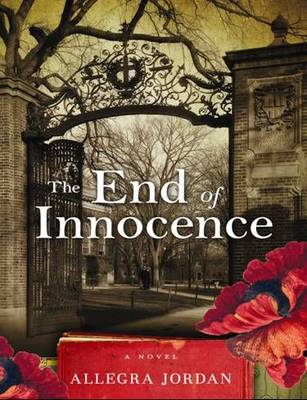 The End of Innocence: A Novel (Hardback)