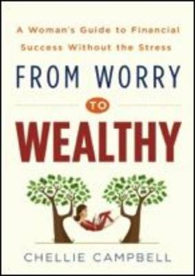 From Worry to Wealthy (Paperback)
