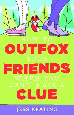 How to Outfox Your Friends When You Don't Have a Clue - My Life is a Zoo 3 (Paperback)