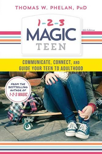 1-2-3 Magic Teen: Communicate, Connect, and Guide Your Teen to Adulthood (Paperback)
