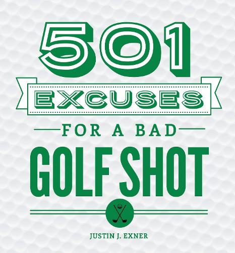 501 Excuses for a Bad Golf Shot (Hardback)