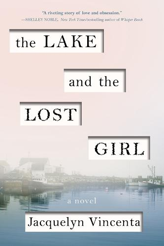 The Lake and the Lost Girl: A Novel (Paperback)